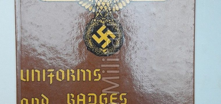 UNIFORMS and BADGES of the THIRD REICH Vol. 1 NSDAP